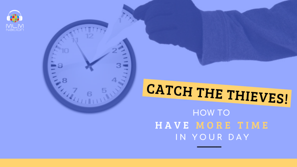 How to have more time in your day - time thieves