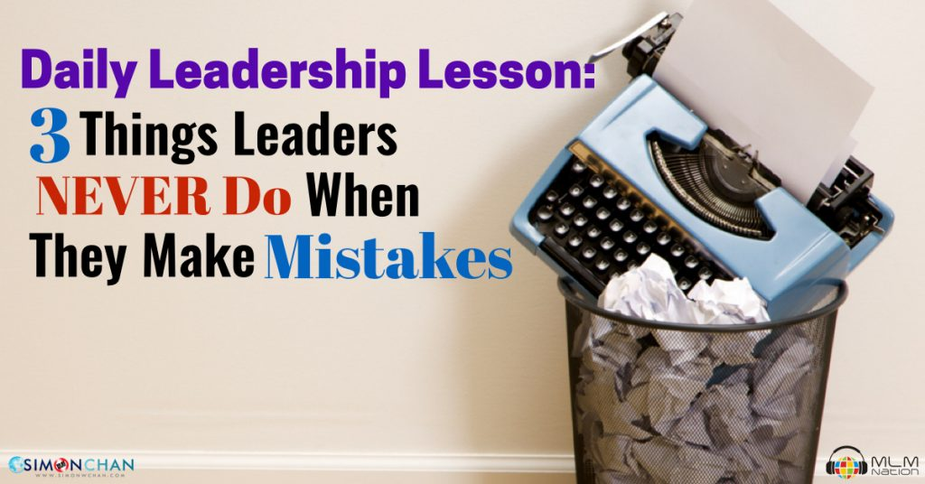 Daily Leadership Lesson: 3 Things Leaders Never Do When They Make a Mistake