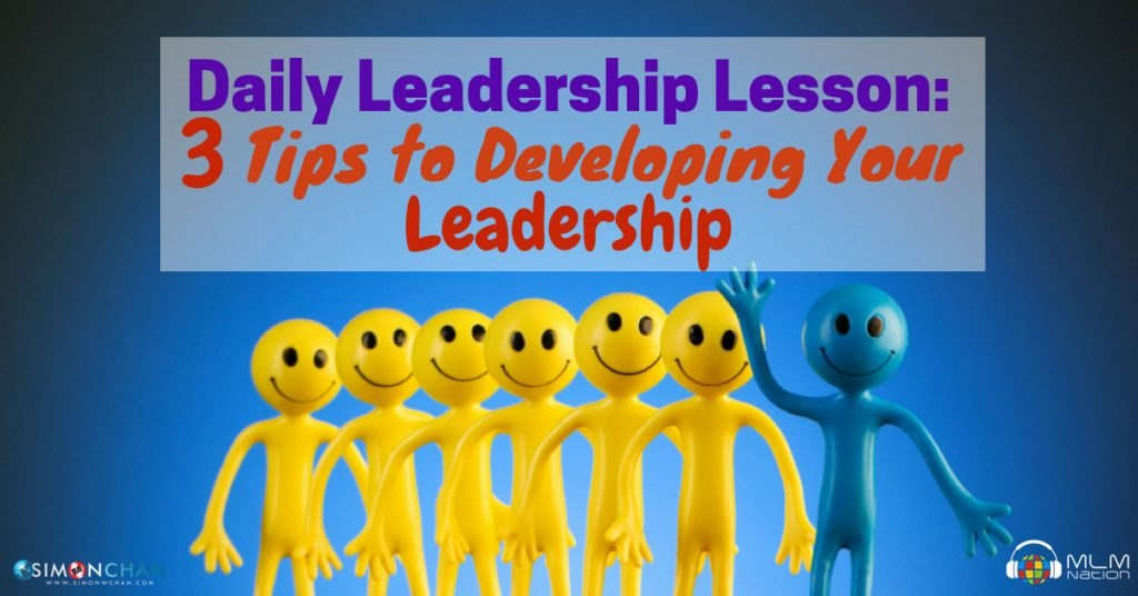 3 Tips to Developing Your Leadership