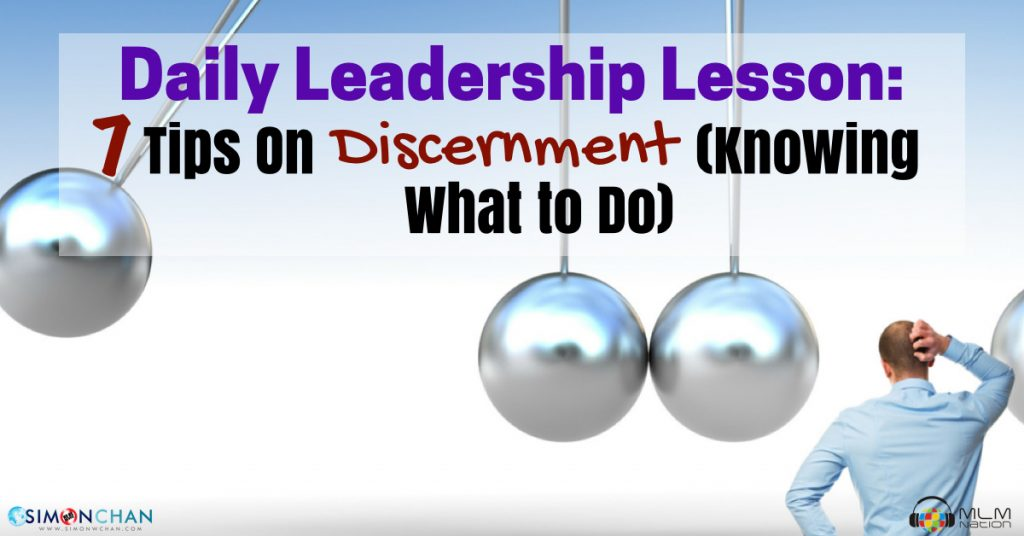 Daily Leadership Lesson: 7 Tips on Discernement (Knowing What to Do)