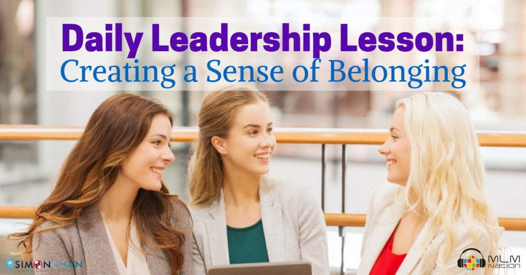 Daily Leadership Lesson: Creating a Sense of Belonging