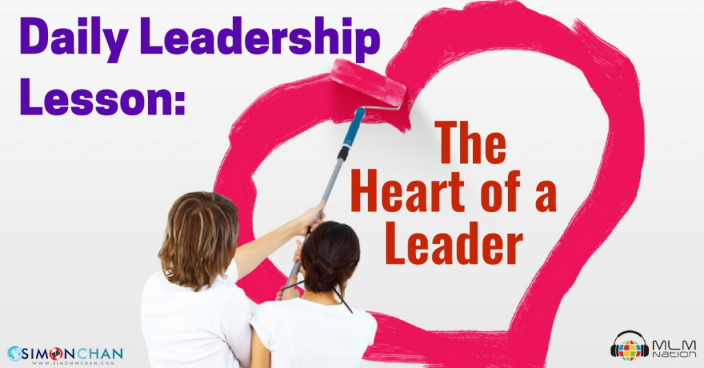 daily leadership lesson the heart of a leader