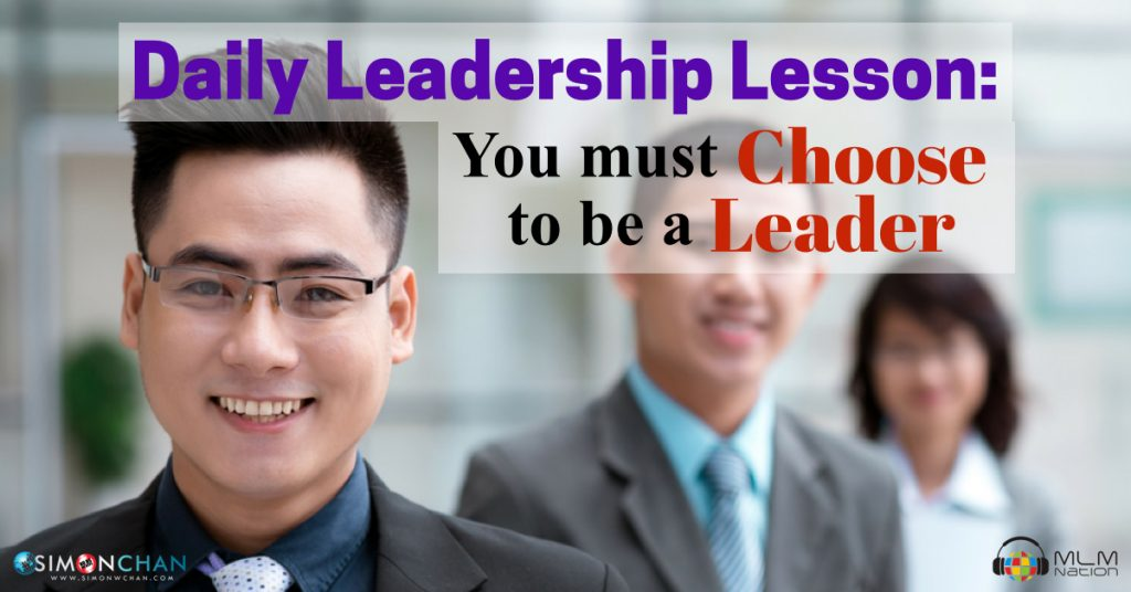 Daily Leadership Lesson: You Must Choose to be a Leader