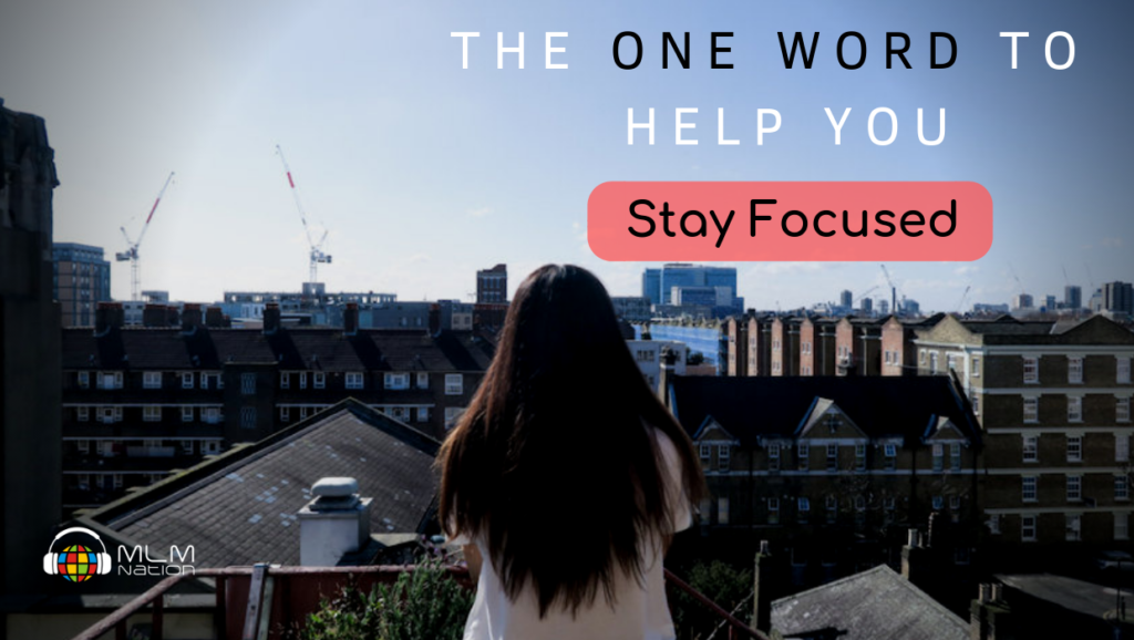 No, the Most Important Word to Help You Stay Focused