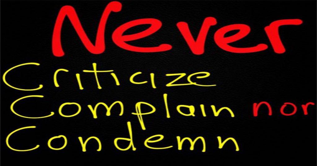 never criticize