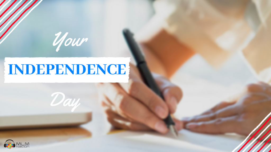 Your MLM Independence Day