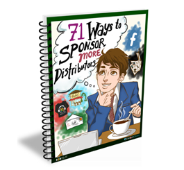 "Grab your Free copy of ""71 Ways to Sponsor More Distributors"""