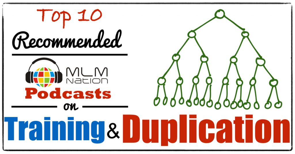 Network Marketing Podcasts On MLM Duplication And Training