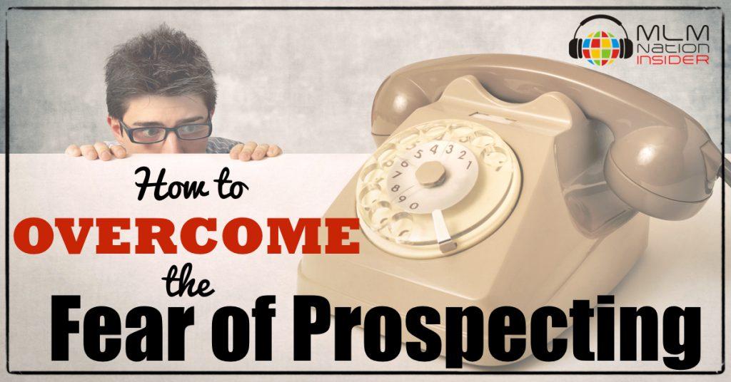 fear of prospecting in mlm