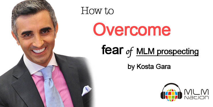 How to Overcome fear of MLM prospecting