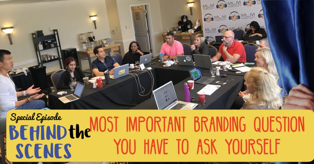 "356: Behind the Scenes @ MLM Nation ""Most Important Marketing Question to Ask Others"""