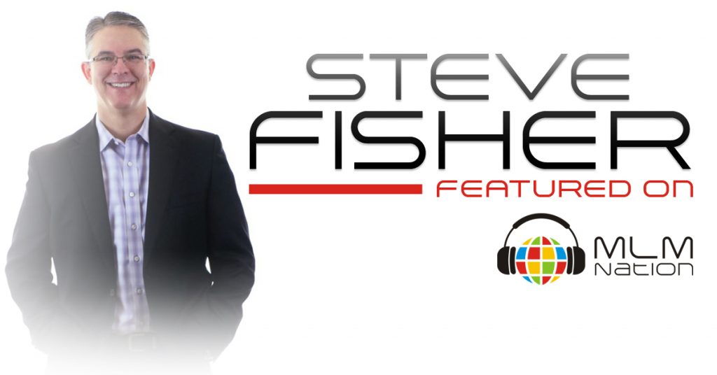 357: How To Become The Type Of Leader That Attracts Others And Builds A Consistent Residual Income by Steve Fisher