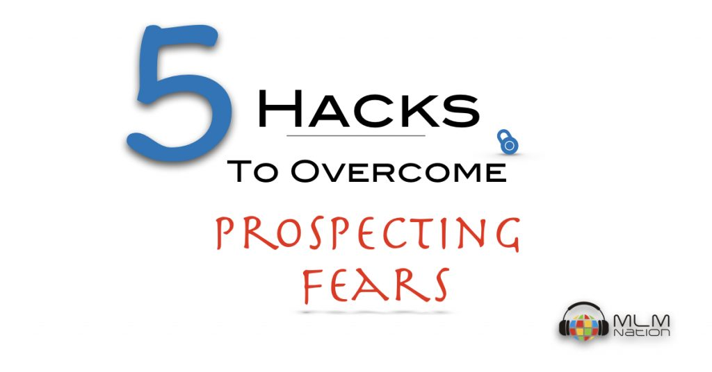 5 Hacks to Overcome Prospecting Fears