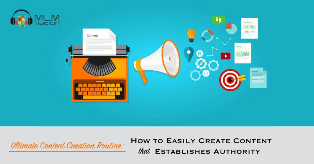 Creating Content Routine: How to Create Content Consistently that Establishes Authority