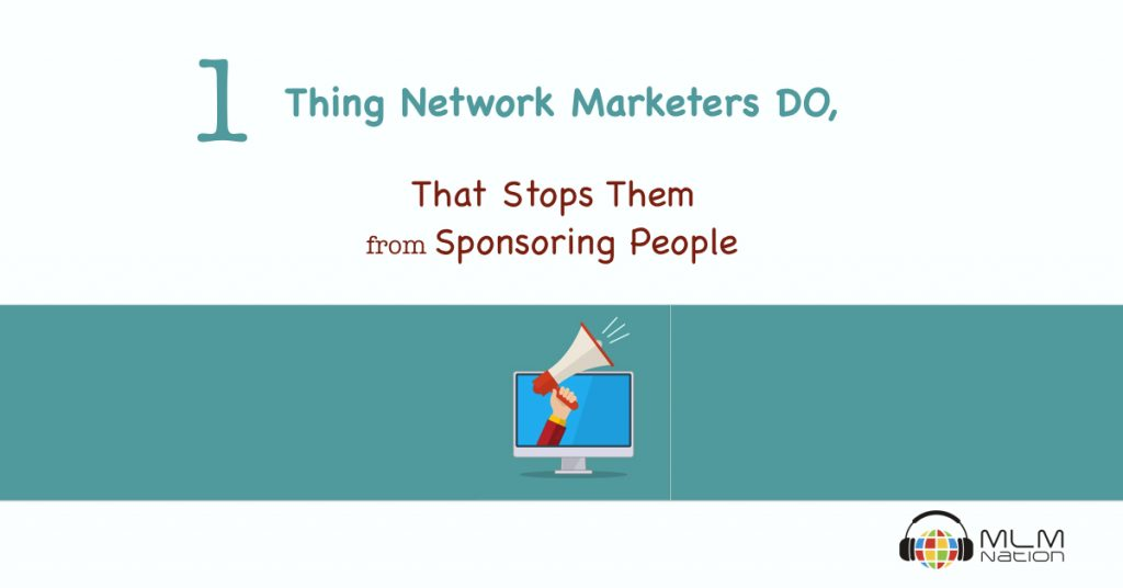 1 Thing That Stops Network Marketers from Sponsoring