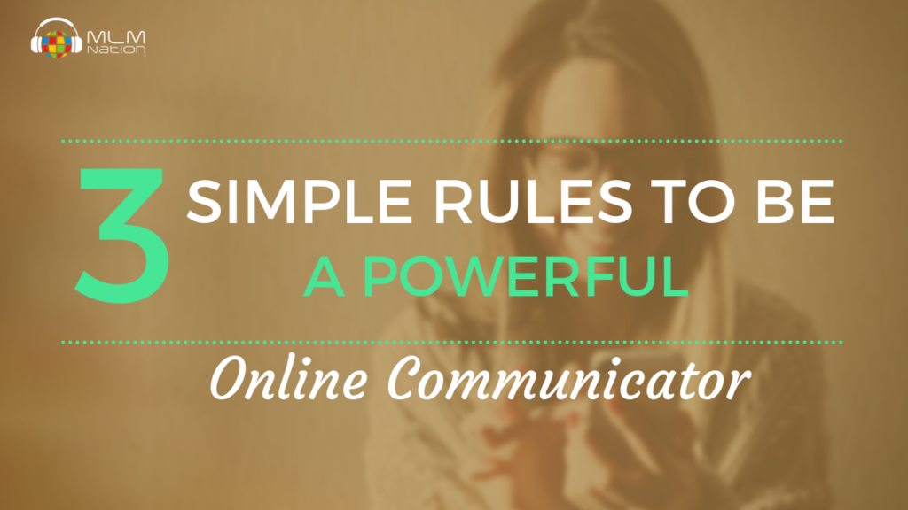 3 Rules to Being a Powerful Online Communicator
