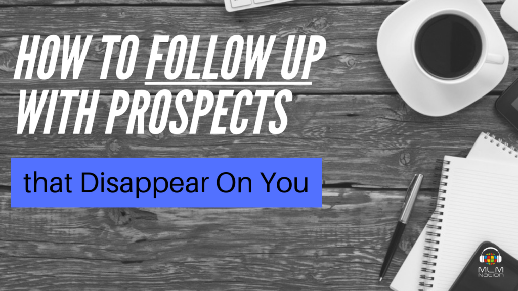 How to Follow Up with Prospects that Disappear On You