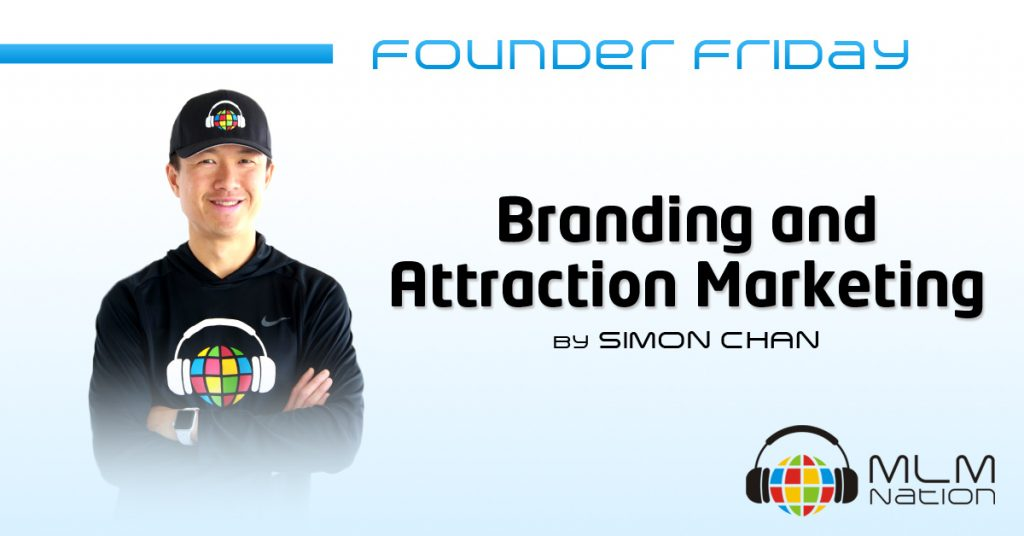 """550: Founder Friday """"Branding and Attraction Marketing"""" by Simon Chan"""