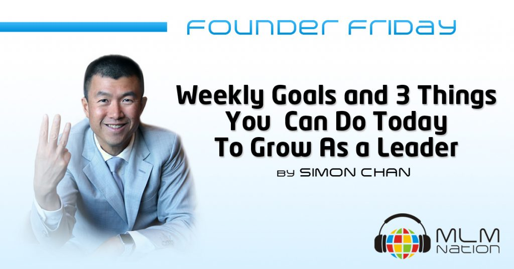 """552: Founder Friday """"How To Set Goals and 3 Steps You Can To Grow As a Leader"""" by Simon Chan"""
