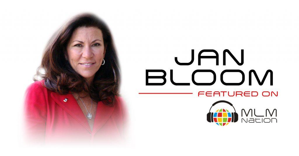 556: Tips On Growing Internationally by 25 Year MLM Veteran Leader Jan Bloom